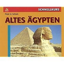 Schnellkurs Altes Ägypten