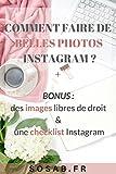 Telecharger Livres Comment faire de belles photos Instagram De la creation du feed aux reglages des photos (PDF,EPUB,MOBI) gratuits en Francaise