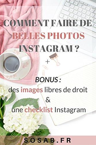 Comment faire de belles photos Instagram ?: De la création du feed aux réglages des photos.