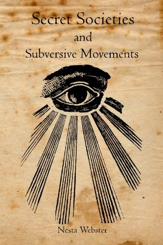Secret Societies and Subversive Movements por Nesta Webster