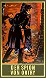 Der Spion von Ortry, Band 58 der Gesammelten Werke (Karl Mays Gesammelte Werke)