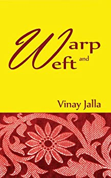 Warp and Weft by [Jalla, Vinay]