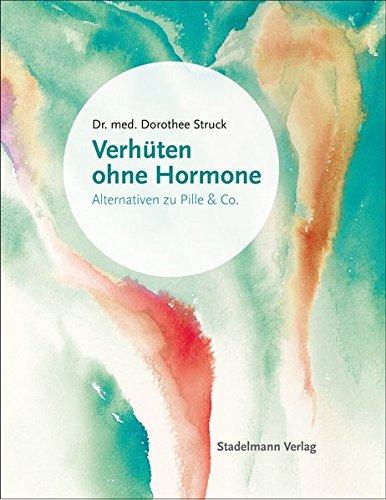 *Verhüten ohne Hormone: Alternativen zu Pille und Co.*