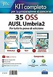Kit concorso 35 OSS AUSL Umbria 2. Manuali di teoria e test commentati per tutte le prove. Con Guida tascabile concorsi OSS. Con e-book. Con software di simulazione