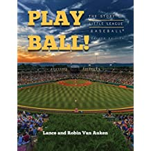 Play Ball! The Story of Little League Baseball (English Edition)