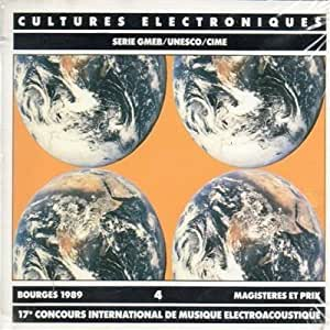 Cultures Electroniques Series GMEB/Unesco/CIME Vol.4, Bourges 1989, 2-CD Set
