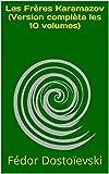 Les Frères Karamazov (Version complète les 10 volumes) - Format Kindle - 4,09 €