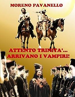 Attento Trinità... Arrivano i vampiri! di [Pavanello, Moreno]