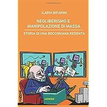 Neoliberismo e manipolazione di massa: Storia di una bocconiana redenta
