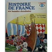 Histoire de France en Bandes Dessinées N° 3 - Charlemagne, les Vikings