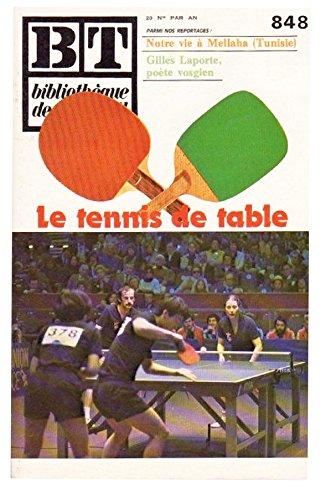 BT, bibliothèque de travail pédagogie, n° 848 : Le Tennis de table par Collectif