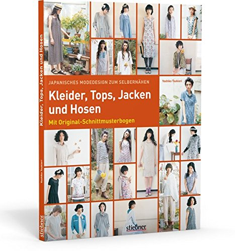 Japanisches Modedesign zum Selbernähen: Kleider, Tops, Jacken und Hosen: Mit Original-Schnittmusterbogen