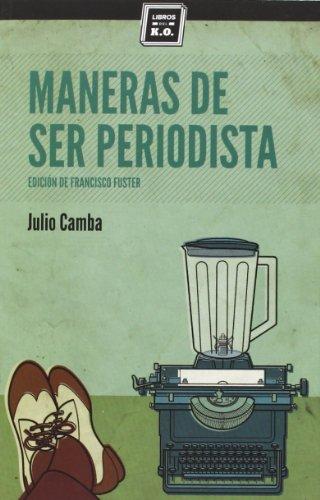 Maneras de ser periodista (Varios) por Julio Camba
