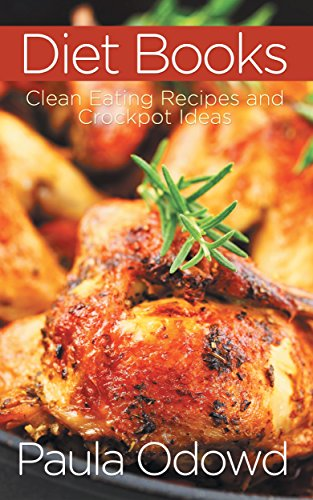 Diet Books: Clean Eating Recipes and Crockpot Ideas (English Edition) de [Odowd