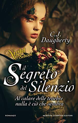 Il segreto del silenzio. Night School di [Daugherty, C.J.]
