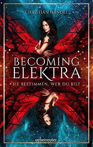 Becoming Elektra: Sie bestimmen, wer du bist
