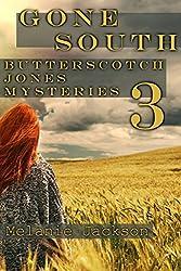 Gone South (Butterscotch Jones Mysteries Book 3)