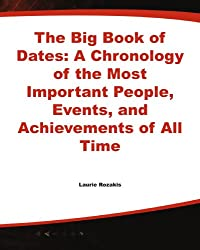 The Big Book of Dates: A Chronology of the Most Important People, Events, and Achievements of All Time (Mcgraw-Hill Briefcase Book)