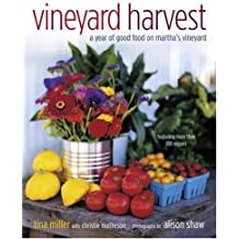 Vineyard Harvest: A Year of Good Food on Martha's Vineyard by Tina Miller (2005-05-10)