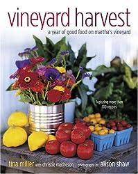 Vineyard Harvest: A Year of Good Food on Martha's Vineyard by Tina Miller (2005-05-10)
