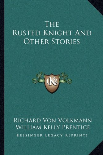 The Rusted Knight and Other Stories