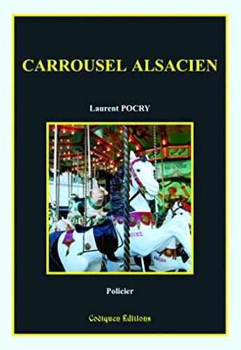 Carrousel alsacien (Policier, thriller) par Laurent Pocry