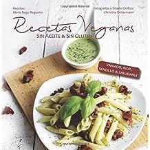 Recetas Veganas: Sin Aceite & Sin Gluten