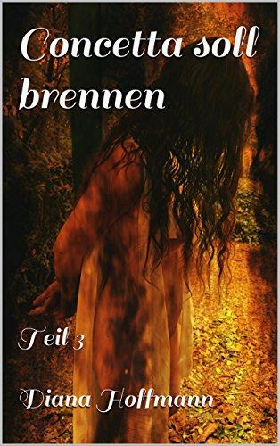 Concetta soll brennen 3: Historischer Roman: Teil 3 (German Edition)