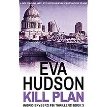 Kill Plan (Ingrid Skyberg FBI Thrillers Book 3)