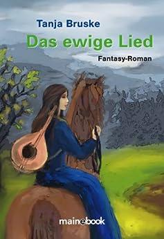 Das ewige Lied: Fantasy-Roman von [Bruske, Tanja]