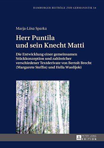 Herr Puntila und sein Knecht Matti: Die Entwicklung einer gemeinsamen St????ckkonzeption und zahlreicher verschiedener Textderivate von Bertolt Brecht ... Beitr????ge zur Germanistik) (German Edition) by Marja-Liisa Sparka (2014-09-25)