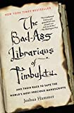 The Bad-Ass Librarians of Timbuktu: And Their Race to Save the World's Most Precious Manuscripts (English Edition)