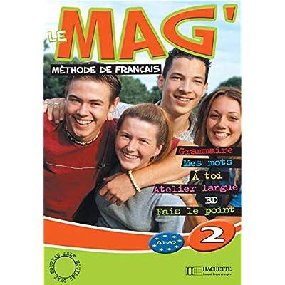 Le Mag'2 : Méthode de français A1-A2