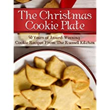 The Christmas Cookie Plate: 50 Years of Award-Winning Cookie Recipes from the Russell Kitchen (English Edition)