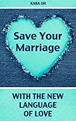 Save Your Marriage With the New Language Of Love (English Edition)