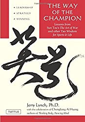 The Way of the Champion: Lessons from Sun Tzu's The art of War and other Tao Wisdom for Sports & life by Jerry Lynch Ph.D. (2006-01-15)