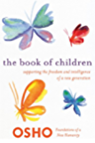 The Book of Children: Supporting the Freedom and Intelligence of a New Generation (Foundations of a New Humanity)