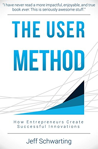 the-user-method-how-entrepreneurs-create-successful-innovations-english-edition
