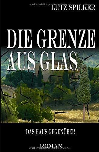 Die Grenze aus Glas: Das Haus gegenüber. - Haus Grenze