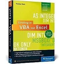 Einstieg in VBA mit Excel: Makro-Programmierung für Microsoft Excel 2007 bis 2016