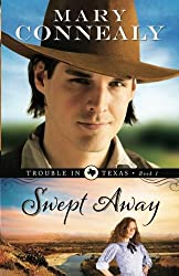 Swept Away (Trouble in Texas) (Volume 1) by Mary Connealy (2013-03-01)