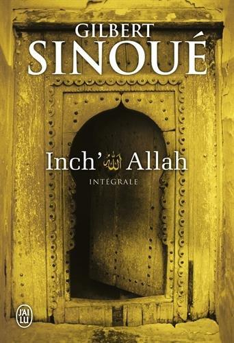 Inch' Allah : Intégrale : Le souffle du jasmin ; Le cri des pierres par Gilbert Sinoué