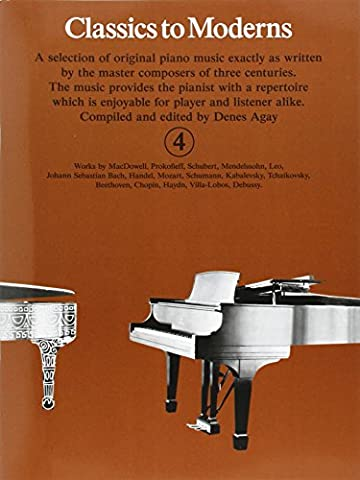 Classics to Moderns: Bk.4: For Piano