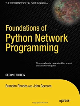 Foundations of Python Network Programming: The comprehensive guide to building network applications with Python (Books for Professionals by Professionals) by [Goerzen, John, Rhodes, Brandon]