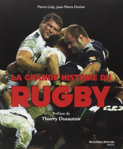 La grande histoire du rugby par Pierre Galy