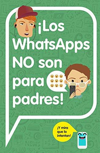¡Los WhatsApps NO son para padres!: ¡Y mira que lo intentan! par Varios autores