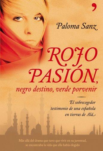 Rojo pasión, negro destino, verde porvenir por Paloma Sanz
