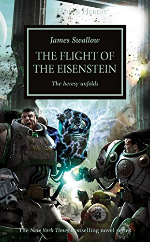 The Flight of the Eisenstein (The Horus Heresy)