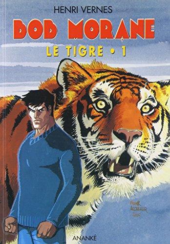 Bob Morane : Le tigre, tome 1 (format poche)