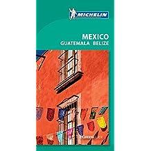 Michelin Green Guide Mexico, 4th Edition (Michelin Travel Guide Mexico, Guatemala, Belize)